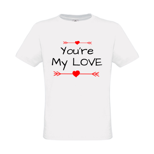 you-re-my-love_t-shirt.png